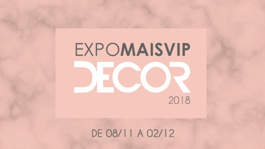 EXPO MAIS VIP DECOR